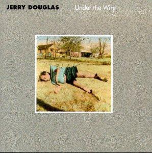 album-cover_jerry-douglas_under-the-wire